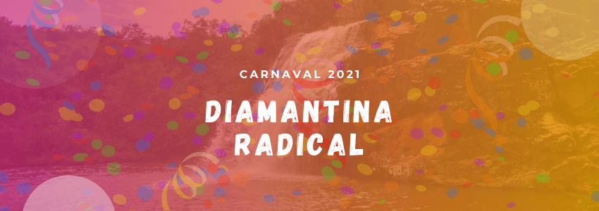 Carnaval Diamantina Radical 2021