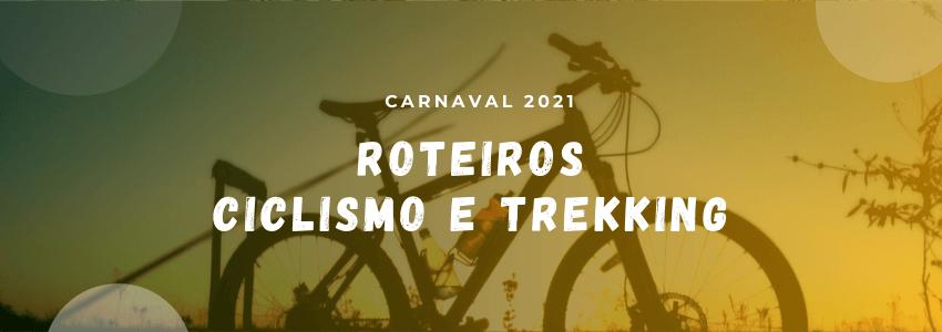 Roteiros de aventura - Ciclismo e trekking no Carnaval